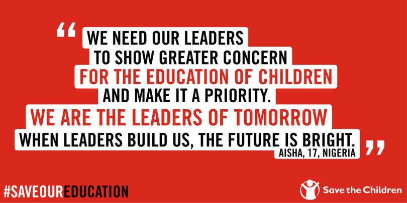 This is a quote from Aisha, 17, Nigeria. Sharecard reads: We need our leaders to show a greater concern for the educaiton of children – and make it a priority. We are the leaders of tomorrow. When leaders build us, the future will be bright