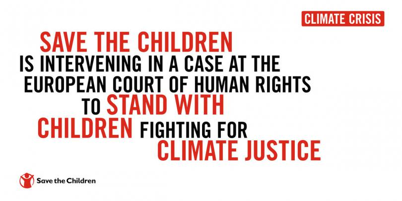 Save the Children is intervening in a case at the European Court of Human Rights to stand with children who are fighting for climate change